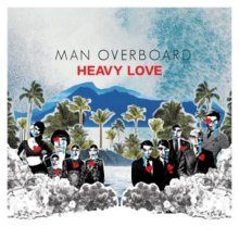 man overboard heavy love review