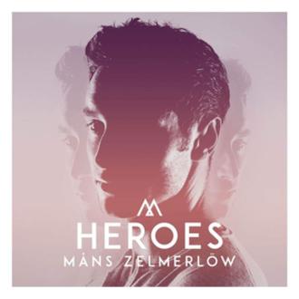 Heroes (Måns Zelmerlöw song) - Image: Heroes Måns Zelmerlöw