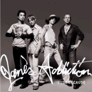 Just Because (Jane's Addiction song) - Image: Jane's Addiction Just Because