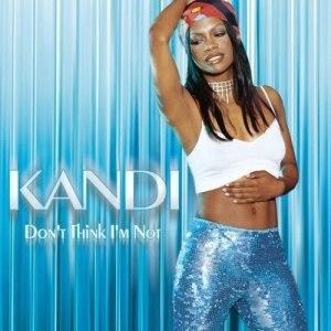 Don't Think I'm Not - Image: Kandi Burruss Don't Think I'm Not