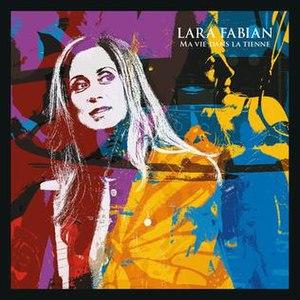 Ma vie dans la tienne - Image: Lara Fabian Ma vie dans la tienne Deluxe Edition