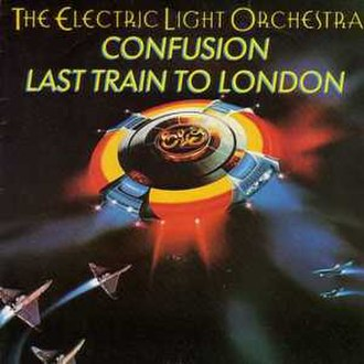 Confusion (Electric Light Orchestra song) - Image: Last train to london
