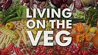 Living on the Veg