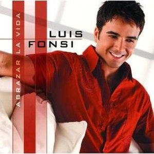 Abrazar la vida - Image: Luis Fonsi Abrazar La Vida Album