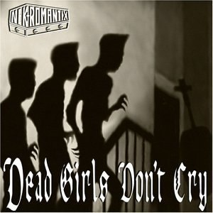 Dead Girls Don't Cry - Image: Nekromantix Dead Girls Don't Cry cover