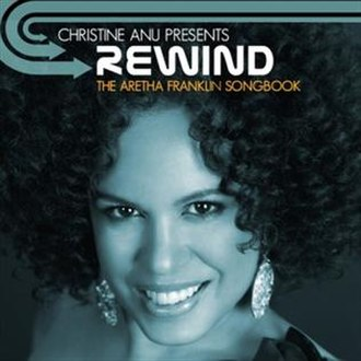 Rewind: The Aretha Franklin Songbook - Image: Rewind by Christine Anu