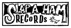 Slap-a-Ham Records - Image: Slap A Ham Records