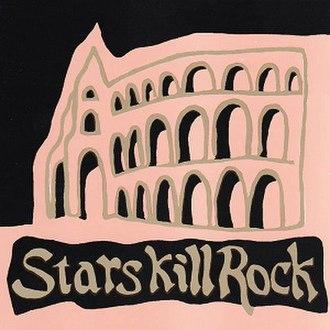 Stars Kill Rock - Image: Starskillrock