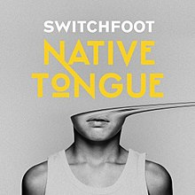 Image result for Switchfoot - Native Tongue