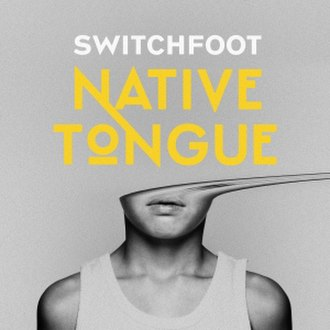 Native Tongue (Switchfoot album) - Image: Switchfoot Native Tongue cover