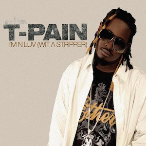 I'm 'n Luv (wit a Stripper) - Image: T Pain In Luv Stripper