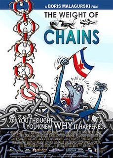 <i>The Weight of Chains</i> 2010 film by Boris Malagurski