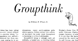 "Groupthink - From ""Groupthink"" by William H. Whyte Jr. in Fortune magazine, March 1952"