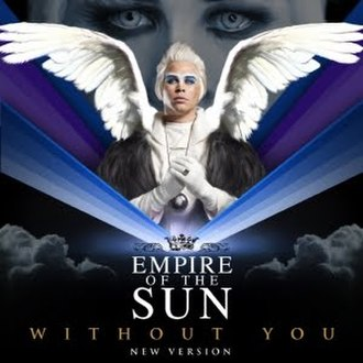 Without You (Empire of the Sun song) - Image: Without You (New Version) Ep