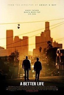 <i>A Better Life</i> 2011 film directed by Chris Weitz