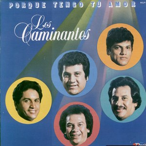 Porque Tengo Tu Amor - Image: Album Cover Los Caminantes Porque Tengo Tu Amor