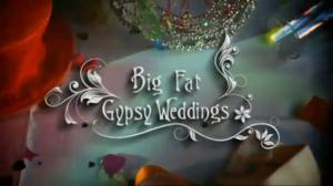 Big Fat Gypsy Weddings - Image: Big Fat Gypsy Weddings