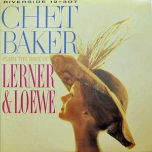 Chet Baker Plays the Best of Lerner and Loewe - Image: Chet Baker Plays the Best of Lerner and Loewe
