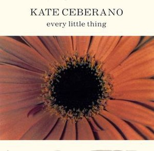 Every Little Thing (Kate Ceberano song) - Image: Every Little Thing by Kate Ceberano CD1