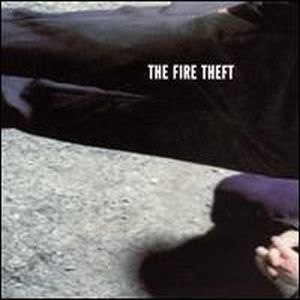 The Fire Theft (album) - Image: Firetheft