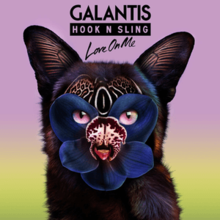 Galantis & Hook n Sling - Love on Me.png
