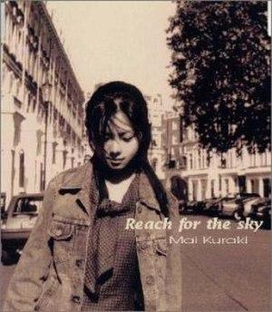 Reach for the Sky (Mai Kuraki song) - Image: Gzca 1051