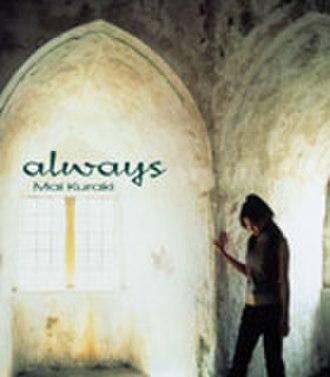 Always (Mai Kuraki song) - Image: Gzca 1083