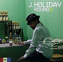 Round 2 (J. Holiday album) - Wikipedia