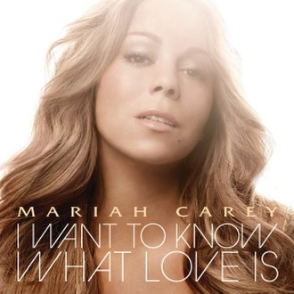 I Want to Know What Love Is - Image: Mariah Carey I Want to Know What Love Is