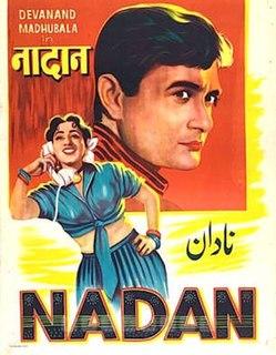 <i>Nadaan</i> (1951 film) 1951 film by Hira Singh