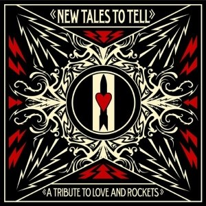 New Tales to Tell: A Tribute to Love and Rockets - Image: New Tales to Tell A Tribute to Love and Rockets