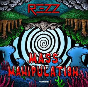 Mass Manipulation - Image: REZZ Mass Manpulation