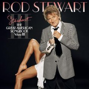 Stardust: The Great American Songbook, Volume III - Image: Stardust the Great American Songbook 3