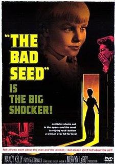 <i>The Bad Seed</i> (1956 film) 1956 American film by Mervyn LeRoy
