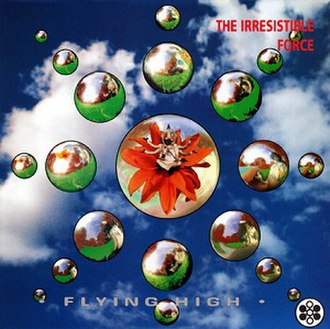 Flying High (album) - Image: The Irresistible Force Flying High