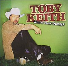 Toby Keith - Who's You Daddy.jpg