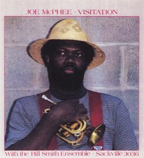 <i>Visitation</i> (Joe McPhee album) 1985 studio album by Joe McPhee with the Bill Smith Ensemble