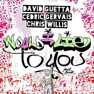 Would I Lie to You? (Charles & Eddie song) - Image: Would I Lie to You David Guetta, Cedric Gervais, and Chris Willis