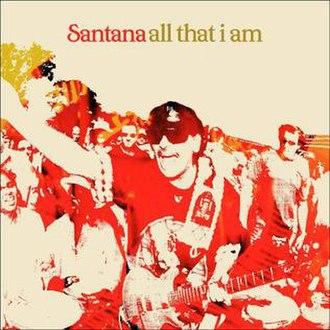All That I Am (Santana album) - Image: Allthat Iam
