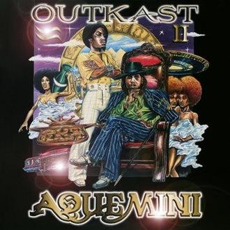 Aquemini - Image: Aquemini Out Kast