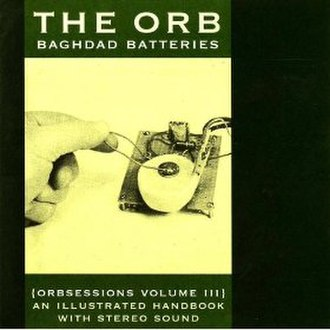 Baghdad Batteries (Orbsessions Volume III) - Image: Baghdad Batteries (Orbsessions Volume III)