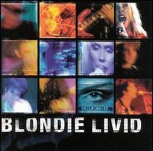 Live (Blondie album) - Image: Blondie Livid