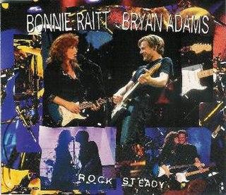 Rock Steady (Bonnie Raitt and Bryan Adams song) 1995 song performed by Bonnie Raitt
