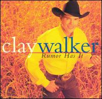 Rumor Has It (Clay Walker album) - Image: Clay Walker Rumor Has It