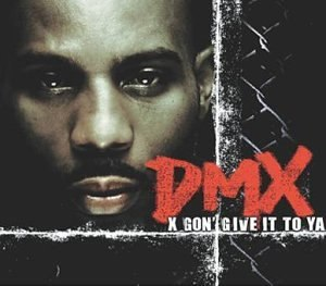 X Gon' Give It to Ya - Image: DMX Gon Give