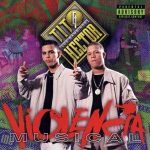 Violencia Musical - Image: Héctor y Tito Violencia Musical