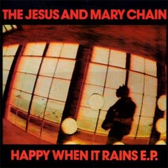 Happy When It Rains - Image: Happy When It Rains (EP)