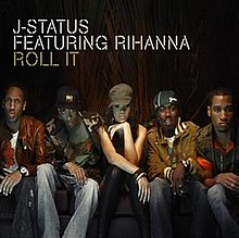 J-Status Featuring Rihanna & Shontelle - Roll It.jpg