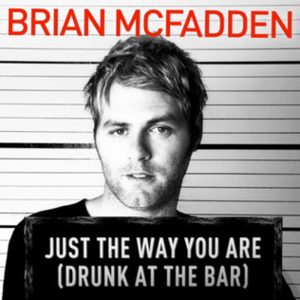 Just the Way You Are (Drunk at the Bar) - Image: Just The Way You Are Drunk At The Bar 1 350x 350a 1