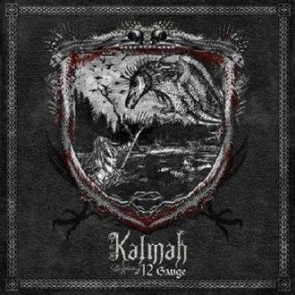 12 Gauge (Kalmah album) - Image: Kalmah 12 gauge album cover